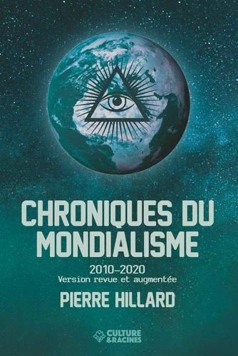 CHRONIQUES DU MONDIALISME (2010 - 2020) PIERRE HILLARD BOOKS ON DEMAND