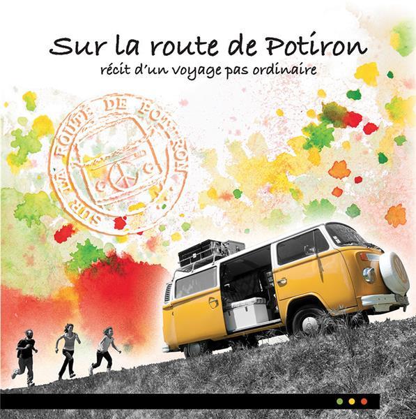 SUR LA ROUTE DE POTIRON : RECIT D'UN VOYAGE PAS ORDINAIRE GIRAUD/D-INCA BOOKS ON DEMAND
