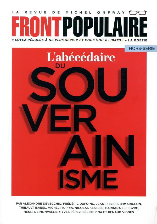 FRONT POPULAIRE HORS-SERIE  -  L'ABECEDAIRE DU SOUVERAINISME ONFRAY, MICHEL  NC