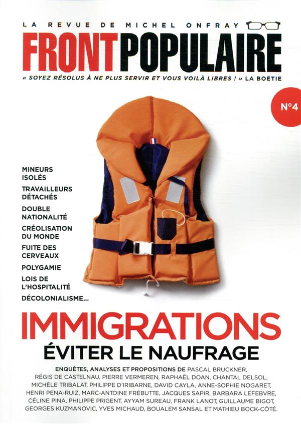 FRONT POPULAIRE N.4  -  IMMIGRATIONS : EVITER LE NAUFRAGE ONFRAY, MICHEL  NC