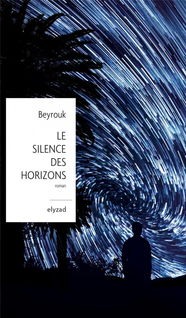 LE SILENCE DES HORIZONS BEYROUK BOOKS ON DEMAND