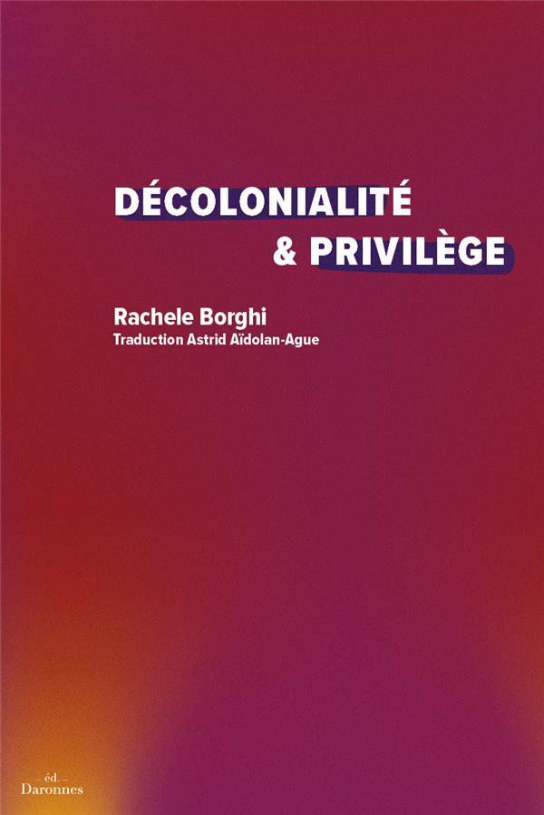 DECOLONIALITE et PRIVILEGE
