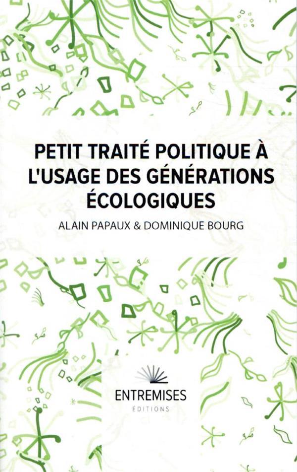 PETIT TRAITE POLITIQUE A L'USAGE DES GENERATIONS ECOLOGIQUES BOURG/PAPAUX BOOKS ON DEMAND