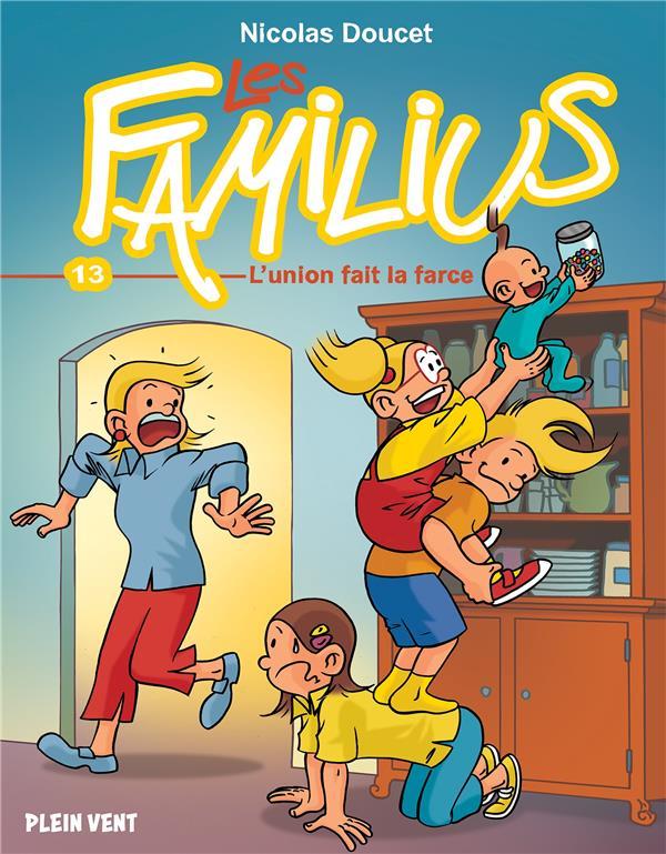 LES FAMILIUS, L-UNION FAIT LA FARCE - TOME 13
