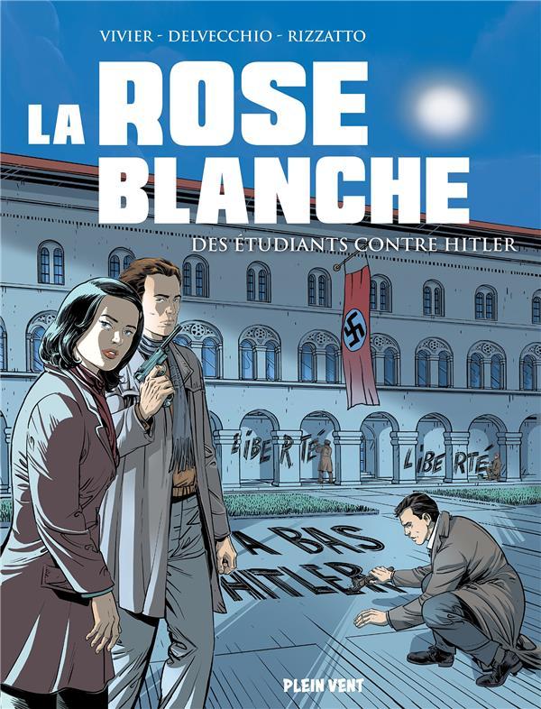 LA ROSE BLANCHE : DES ETUDIANTS CONTRE HITLER