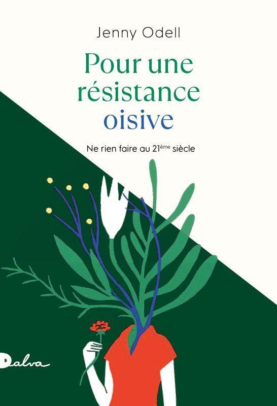 POUR UNE RESISTANCE OISIVE : NE RIEN FAIRE AU 21EME SIECLE