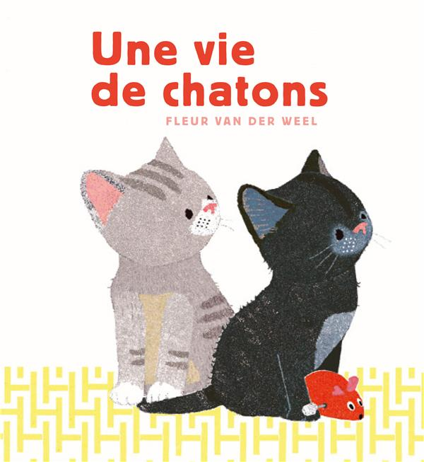 UNE VIE DE CHATONS VAN DER WEEL, FLEUR BOOKS ON DEMAND