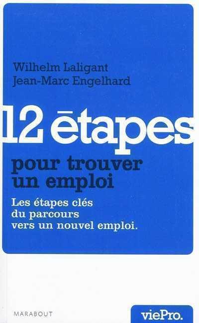 12 ETAPES POUR RETROUVER UN JOB ENGELHARD-J.M+LALIGA MARABOUT