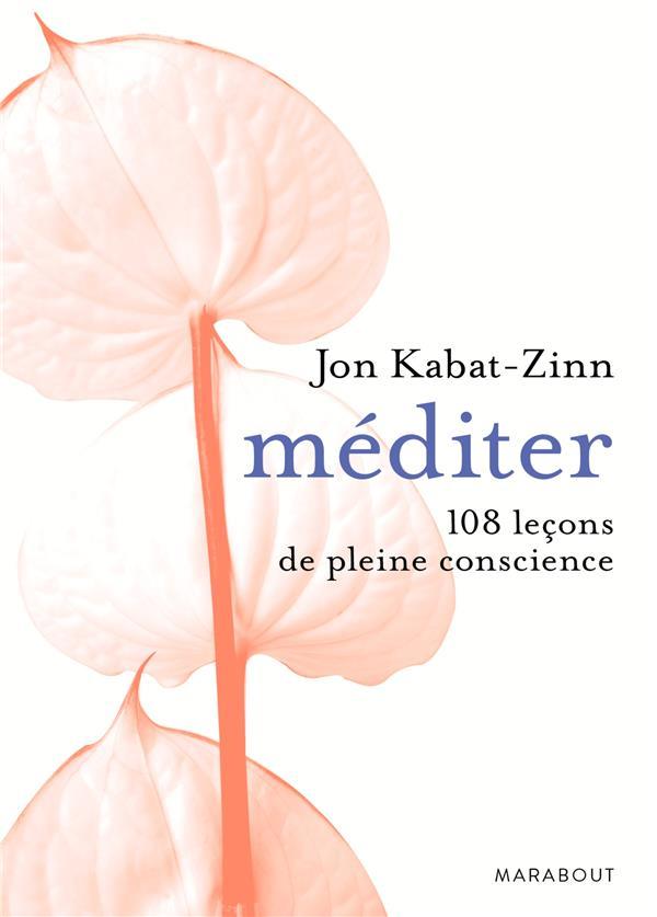 MEDITER 108 LECONS DE PLEINE CONSCIENCE KABAT-ZINN JON Marabout