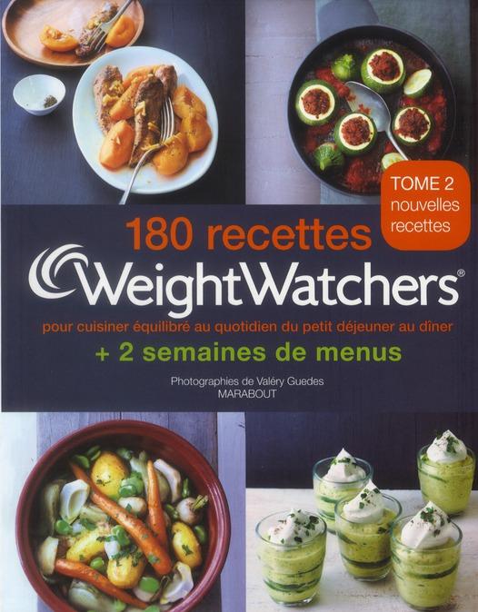 180 RECETTES WEIGHT WATCHERS - TOME 2 - POUR CUISINER EQUILIBRE AU QUOTIDIEN DU PETIT DEJEUNER AU DI GUEDES VALERY MARABOUT