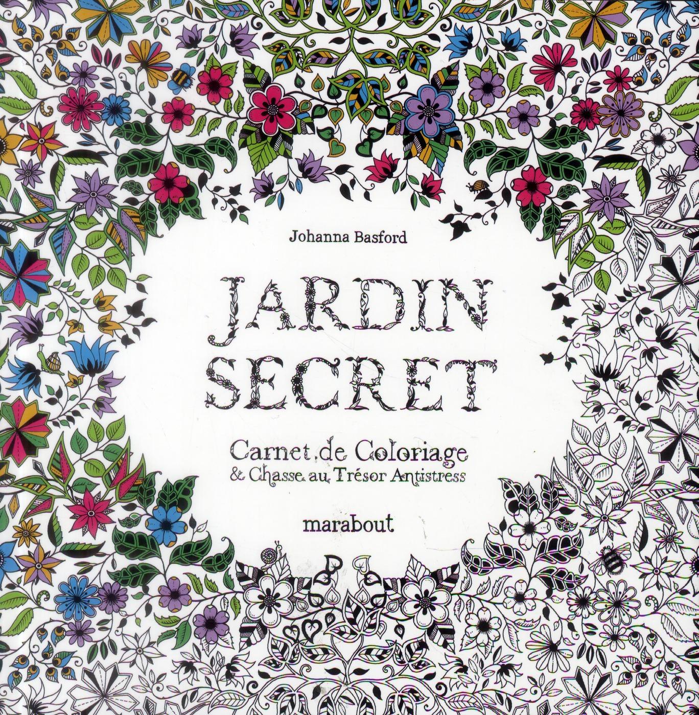 JARDIN SECRET  -  CARNET DE COLORIAGE ET CHASSE AU TRESOR ANTISTRESS BASFORD JOHANNA Marabout