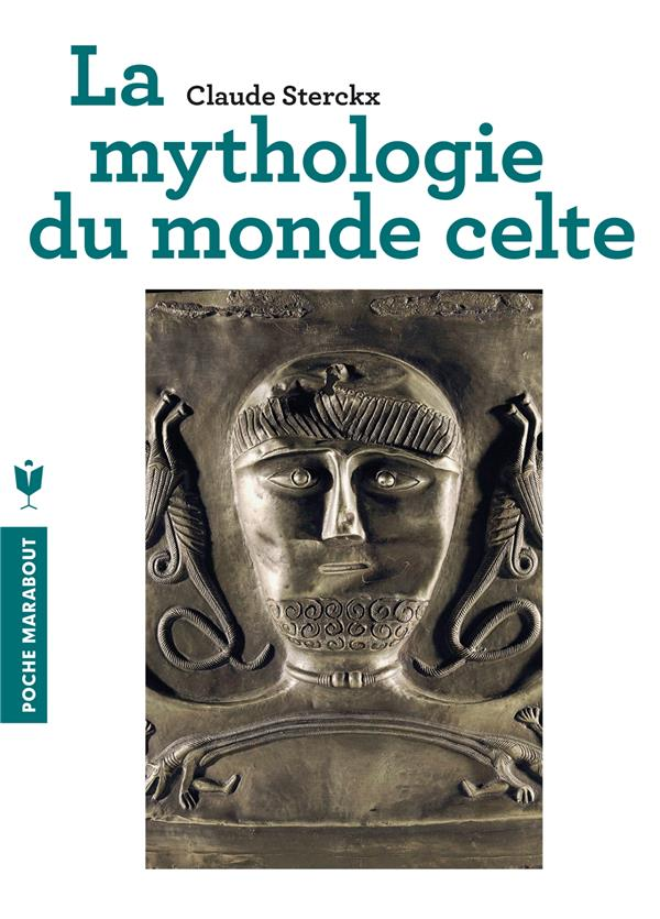 LA MYTHOLOGIE DU MONDE CELTE Sterckx Claude Marabout