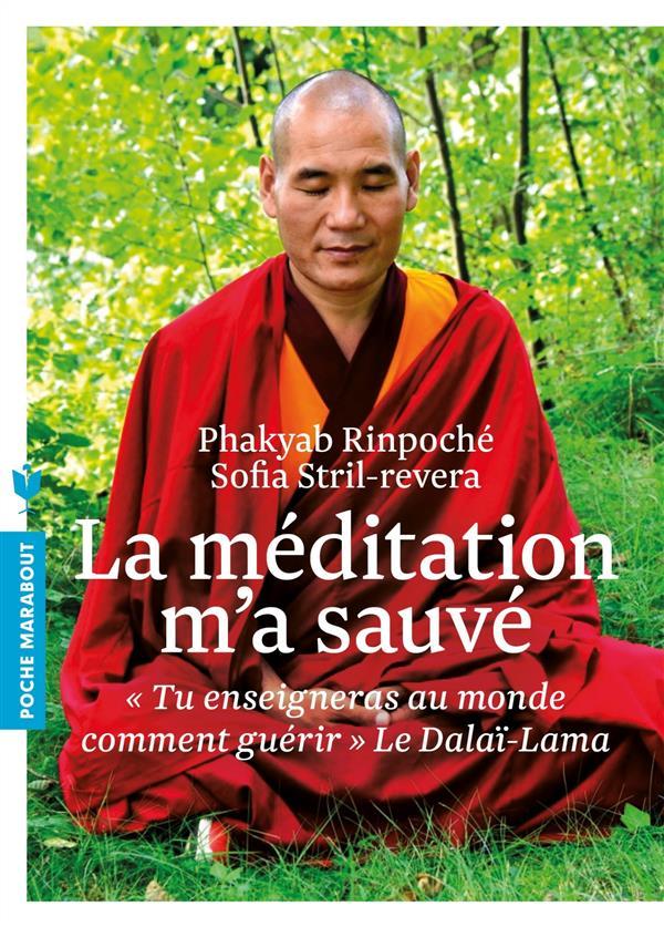 LA MEDITATION M'A SAUVE Phakyab Marabout