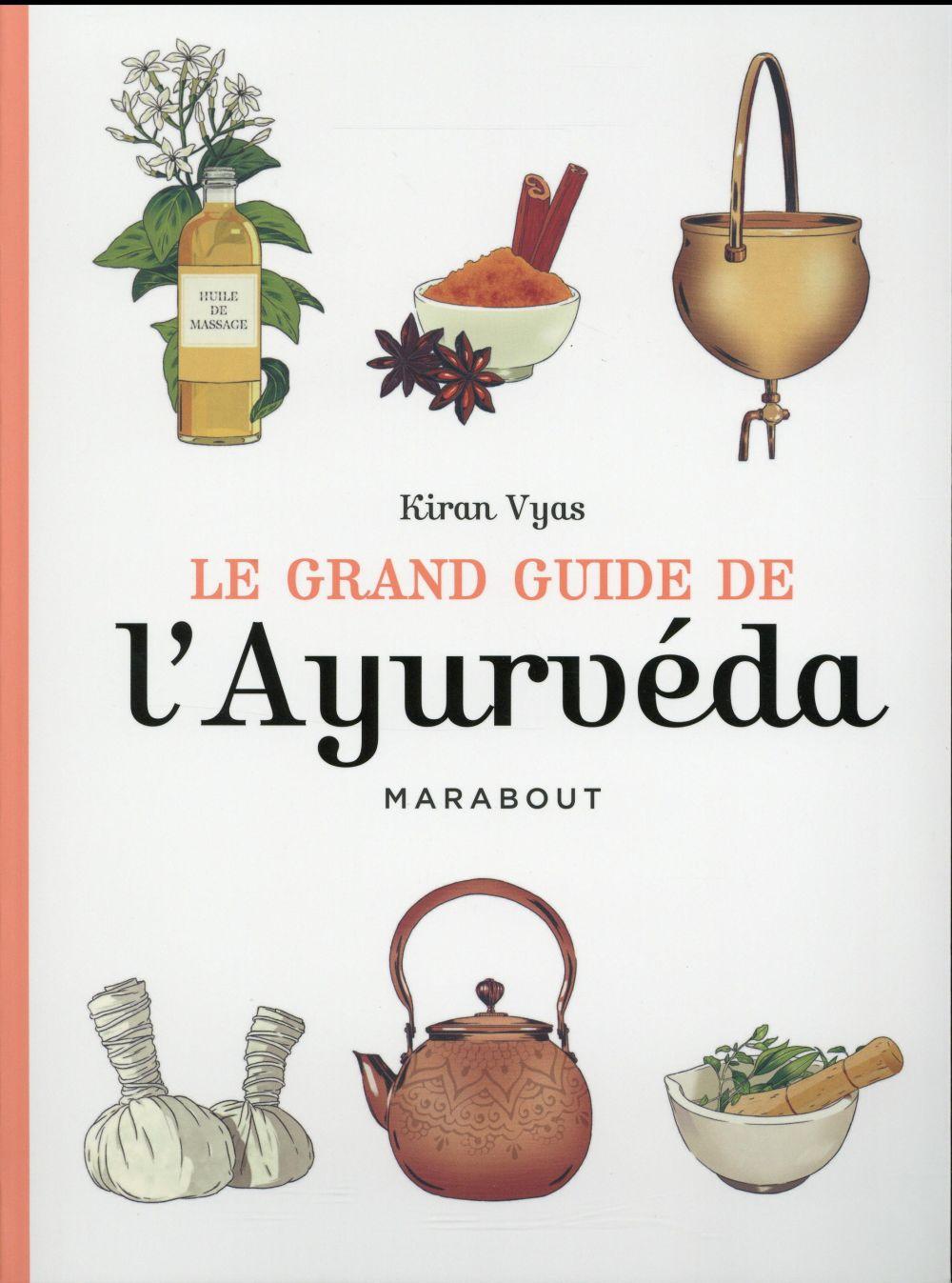 LE GRAND GUIDE DE L'AYURVEDA Vyas Kiran Marabout