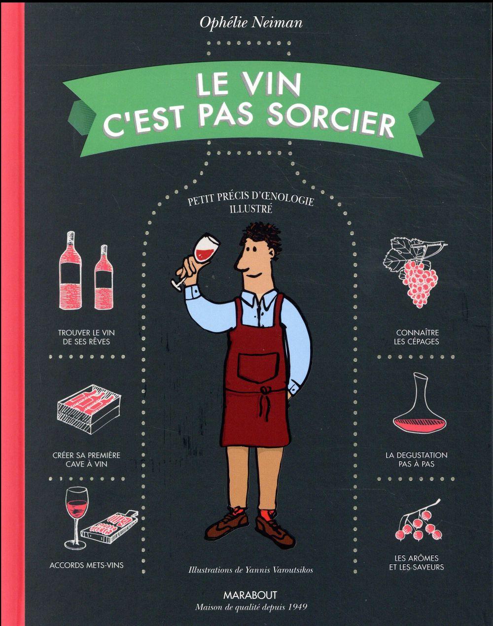 LE VIN C'EST PAS SORCIER NOUVELLE EDITION Neiman Ophélie Marabout