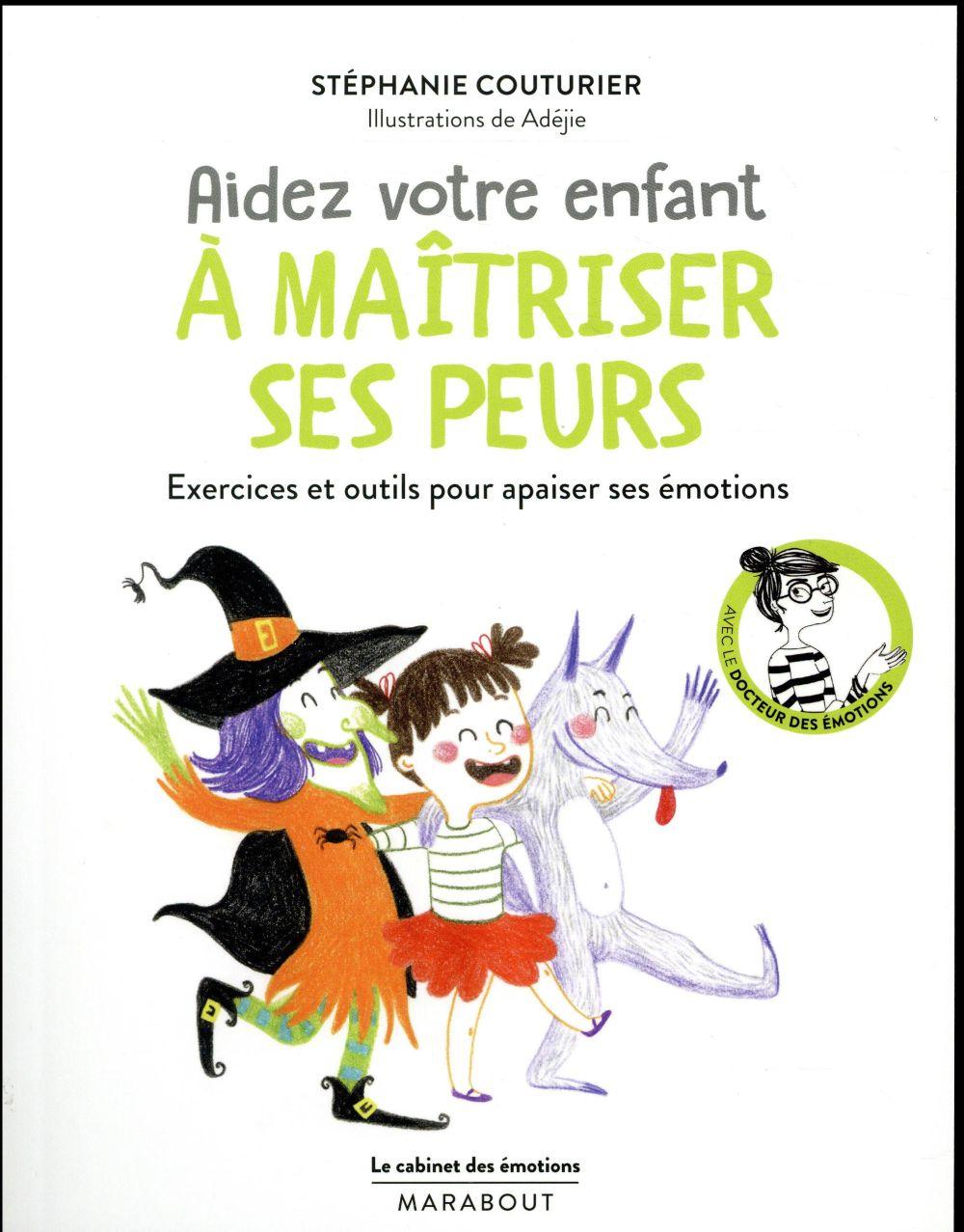 LE CABINET DES EMOTIONS : AIDER VOTRE ENFANT A VAINCRE SES PEURS Couturier Stéphanie Marabout