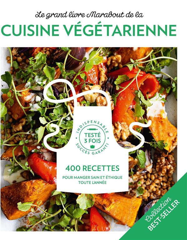 LE GRAND LIVRE MARABOUT DE LA CUISINE VEGGIE  -  900 RECETTES