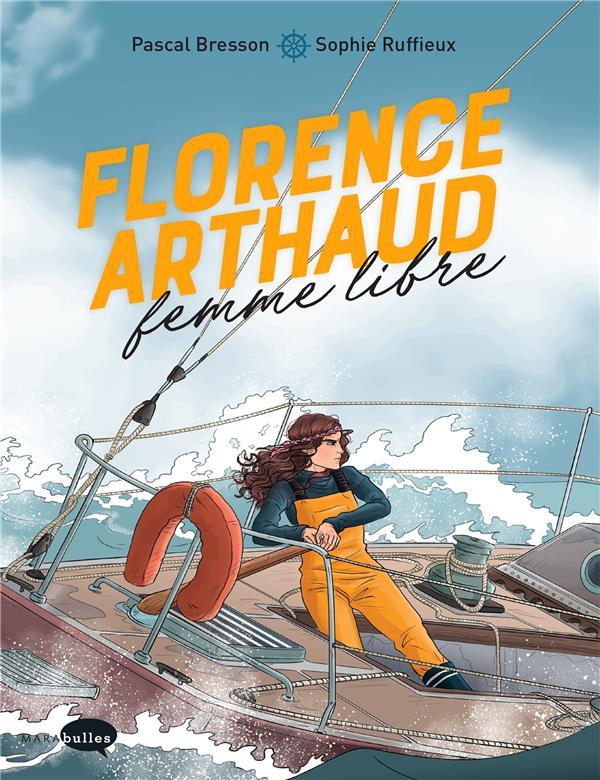 FLORENCE ARTHAUD, FEMME LIBRE BRESSON/RUFFIEUX MARABOUT