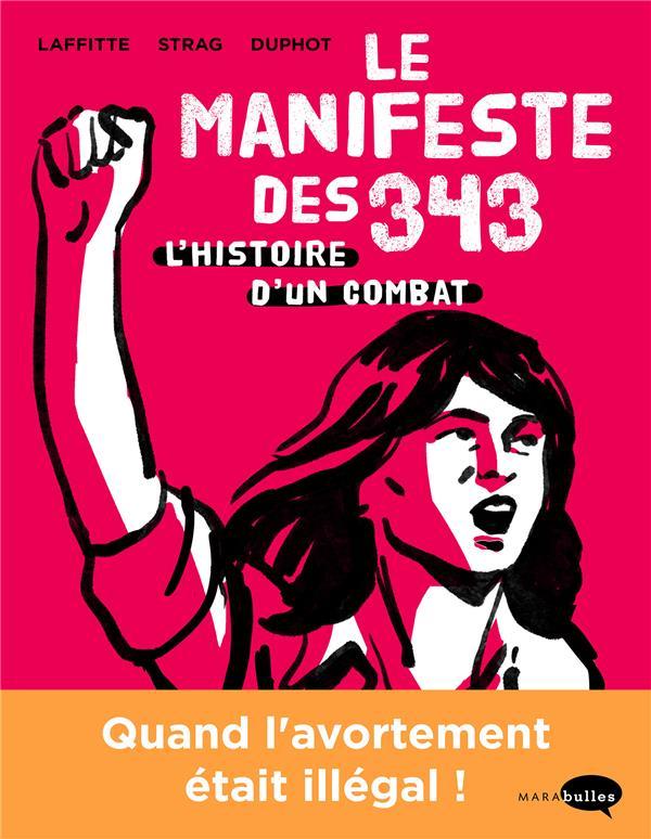 LE MANIFESTE DES 343 - L'HISTOIRE D'UN COMBAT STRAG/LAFFITTE MARABOUT