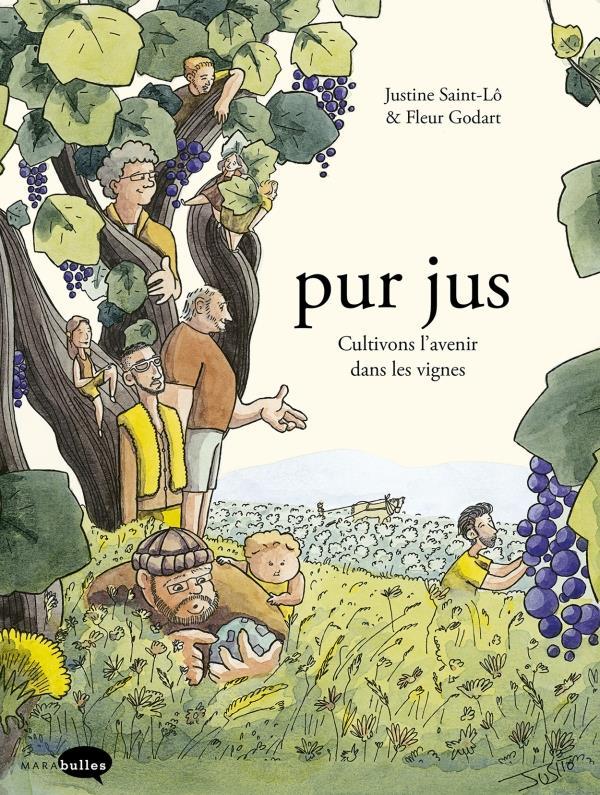 PUR JUS  -  CULTIVONS L'AVENIR DANS LES VIGNES GODARD/SAINT LO MARABOUT