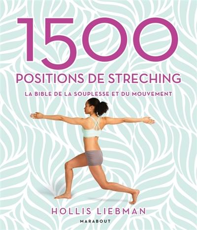 1500 POSITIONS DE STRETCHING - LIEBMAN HOLLIS MARABOUT