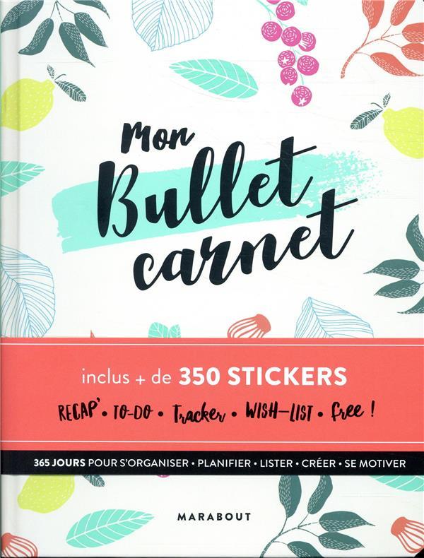 MON BULLET CARNET - INCLUS 500 STICKERS  MARABOUT