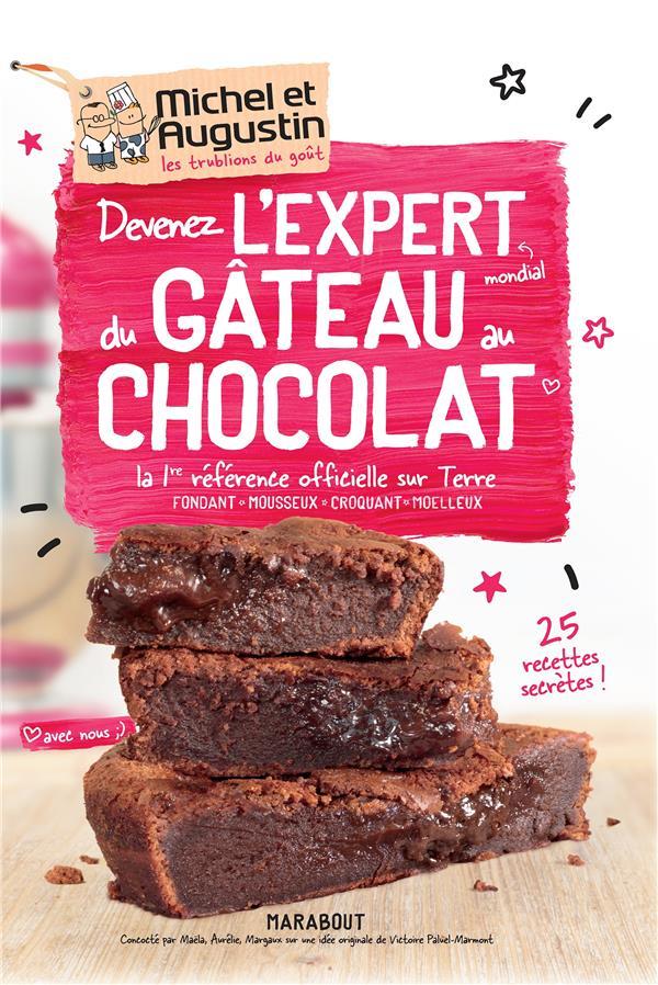 DEVENEZ L'EXPERT MONDIAL DU GATEAU AU CHOCOLAT - LA 1ERE REFERENCE OFFICIELLE SUR TERRE -FONDANT - M  MARABOUT