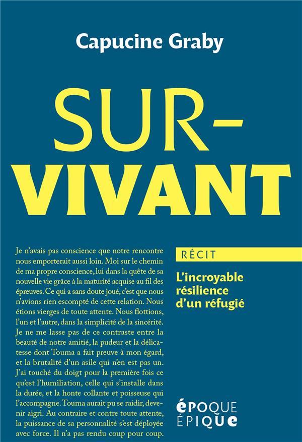 SURVIVANT : L'INCROYABLE RESILIENCE D'UN REFUGIE
