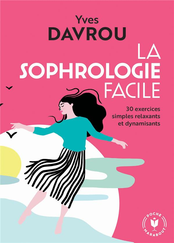 LA SOPHROLOGIE FACILE  -  30 EXERCICES RELAXANTS ET DYNAMISANTS DAVROU, YVES MARABOUT
