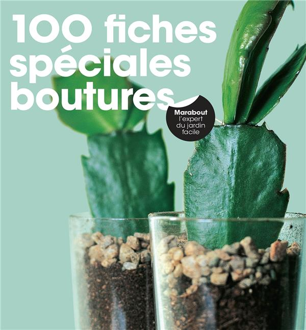 100 FICHES SPECIALES BOUTURES  MARABOUT
