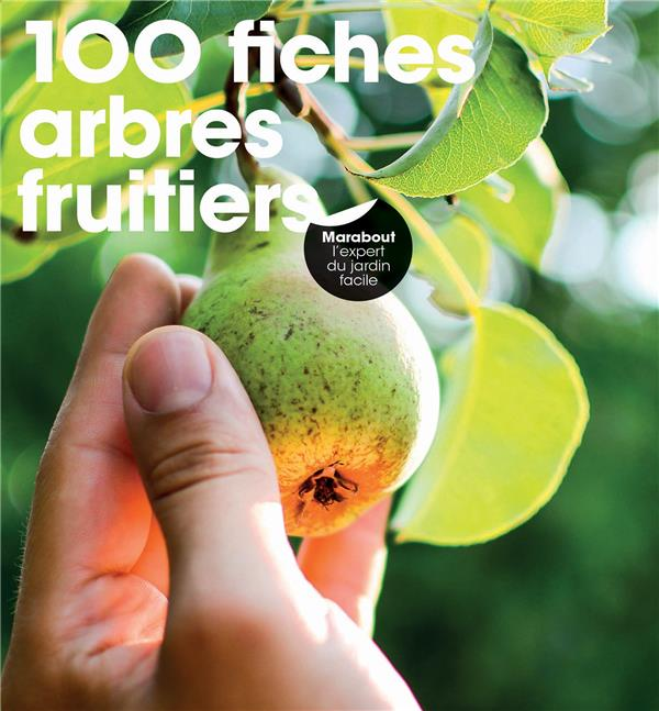100 FICHES ARBRES FRUITIERS  MARABOUT