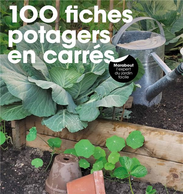 100 FICHES POTAGERS EN CARRE NEDELEC PIERRE-YVES MARABOUT