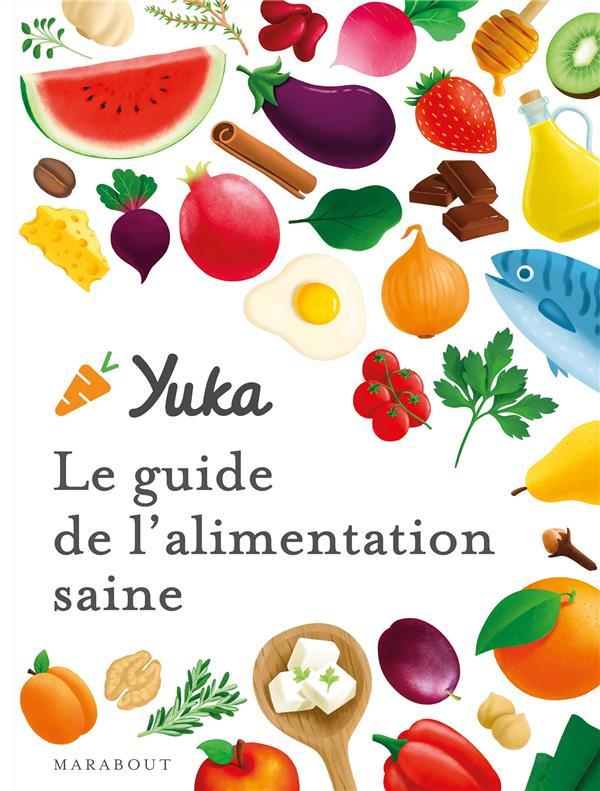 YUKA, LE GUIDE DE L'ALIMENTATION SAINE XXX MARABOUT