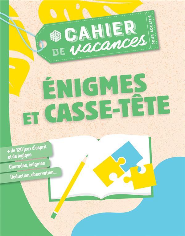 CAHIER DE VACANCES POUR ADULTES 2019 - ENIGMES ET CASSE-TETE  MARABOUT