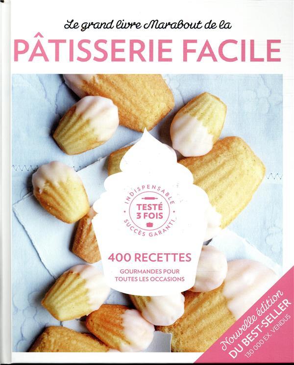 Le Grand Livre Marabout De La Patisserie Facile - Nouvelle Edition NON RENSEIGNÉ MARABOUT