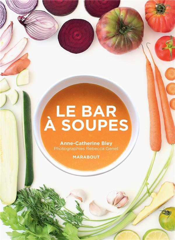 LE BAR A SOUPES BLEY ANNE-CATHERINE MARABOUT