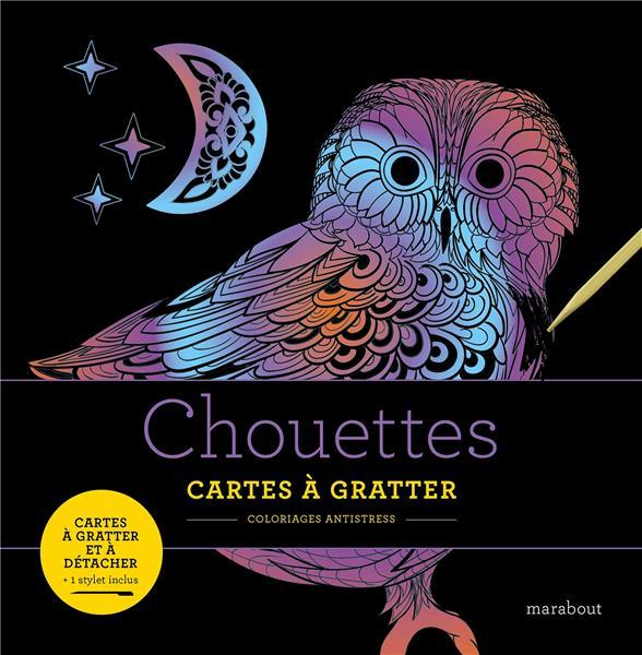 LIVRE A GRATTER  -  CHOUETTES  -  CARTES A GRATTER  -  COLORIAGES ANTISTRESS XXX MARABOUT
