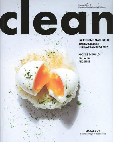 CLEAN  -  LA CUISINE NATURELLE SANS ALIMENTS ULTRA-TRANSFORMES