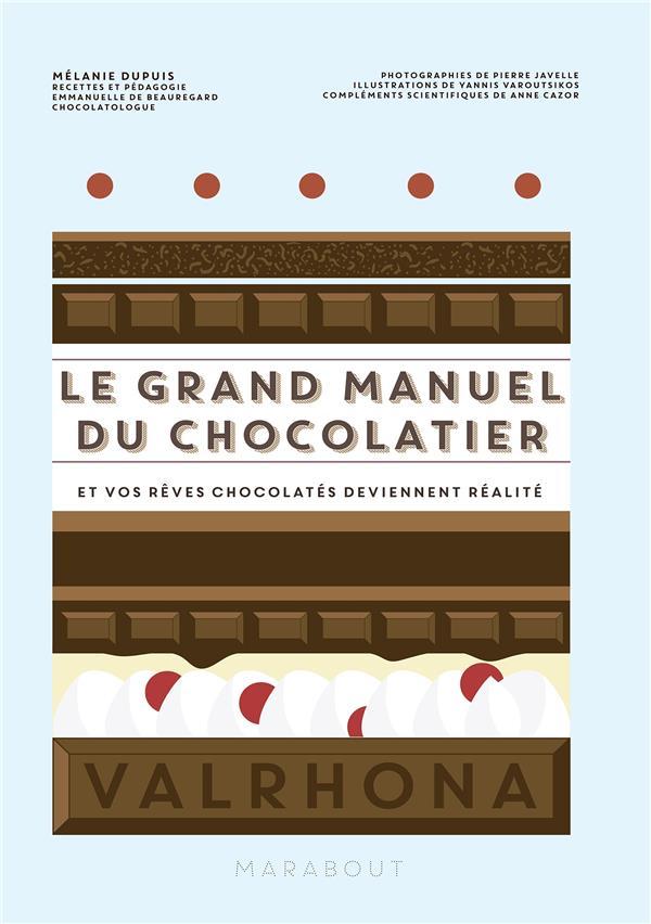Le Grand Manuel Du Chocolatier MÉLANIE DUPUIS MARABOUT