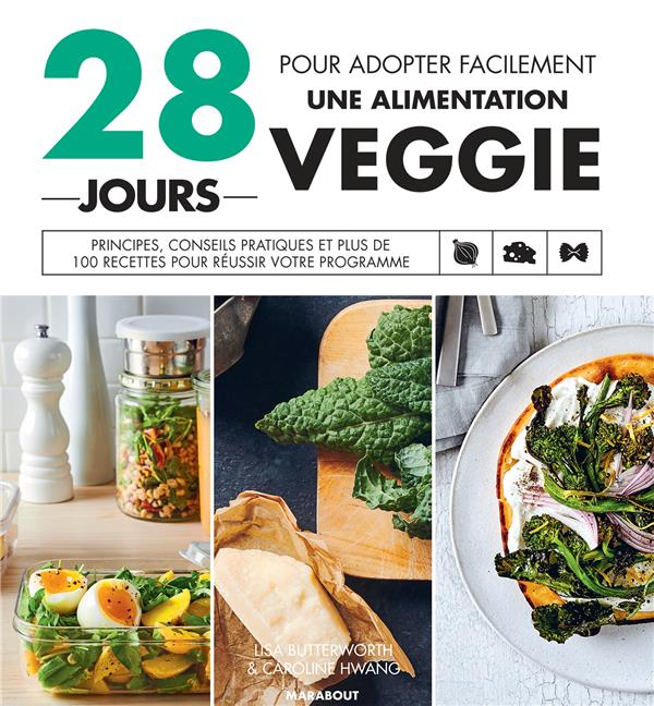 28 JOURS POUR ADOPTER UNE ALIMENTATION VEGGIE BUTTERWORTH/HWANG MARABOUT