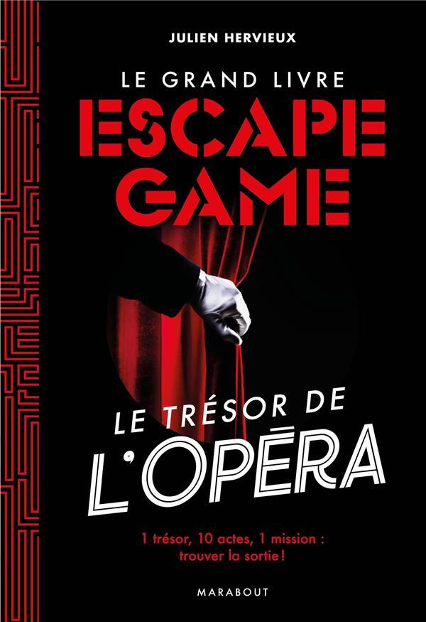 LE GRAND LIVRE ESCAPE GAME  -  LE TRESOR DE L'OPERA HERVIEUX JULIEN MARABOUT