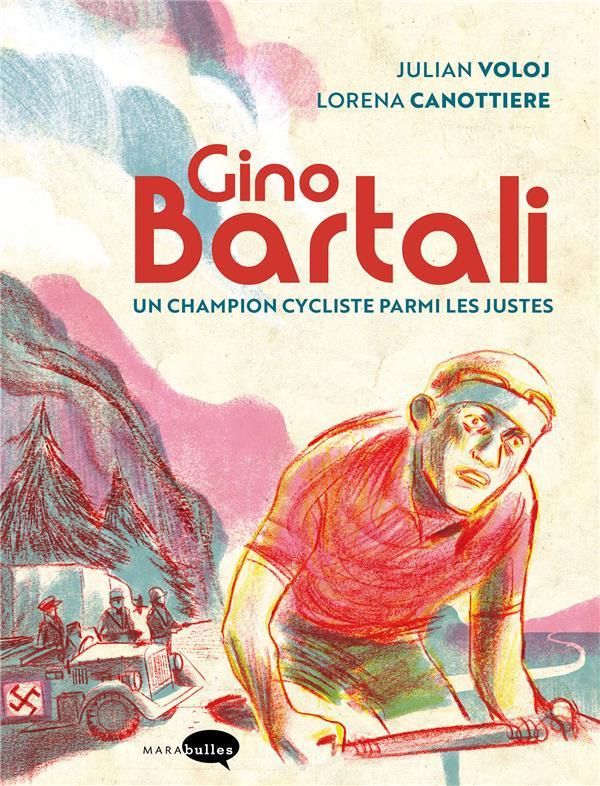 GINO BARTALI : UN CHAMPION CYCLISTE PARMI LES JUSTES VOLOJ, JULIAN  MARABOUT
