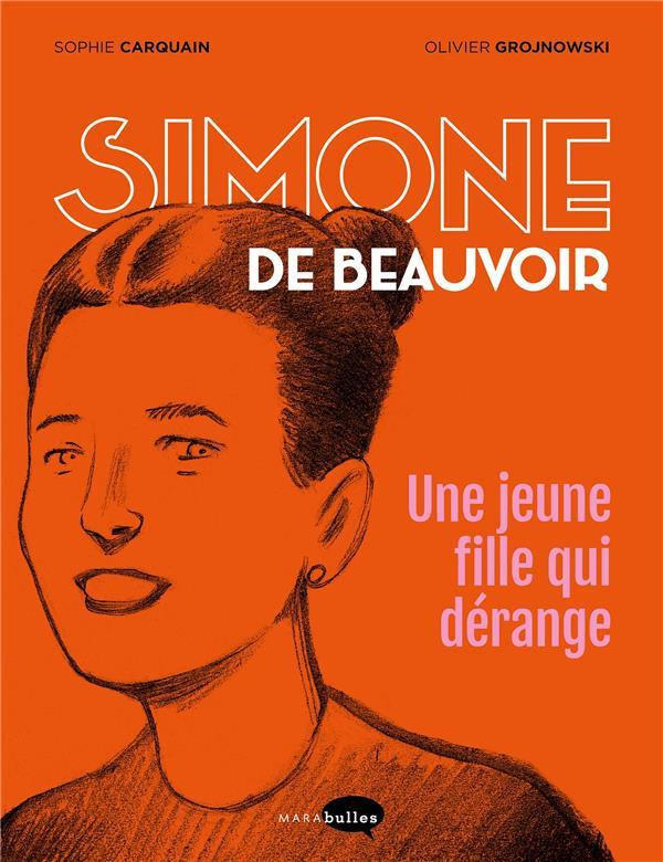 SIMONE DE BEAUVOIR, UNE JEUNE FILLE QUI DERANGE CARQUAIN/GROJNOWSKI MARABOUT