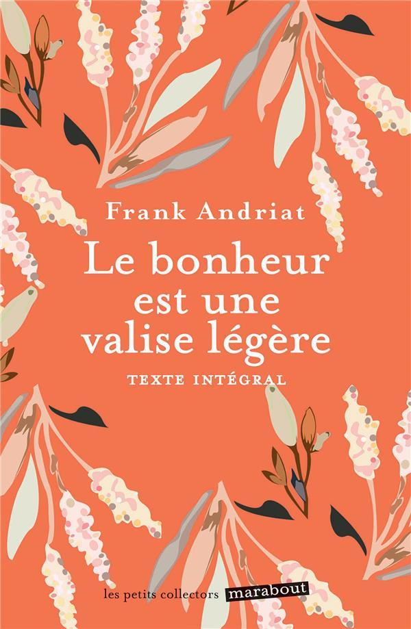 LE BONHEUR EST UNE VALISE LEGERE ANDRIAT FRANK MARABOUT