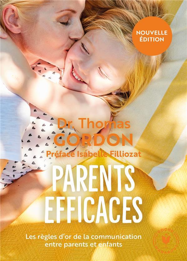 PARENTS EFFICACES  -  LES REGLES D'OR DE LA COMMUNICATION ENTRE PARENTS ET ENFANTS  MARABOUT