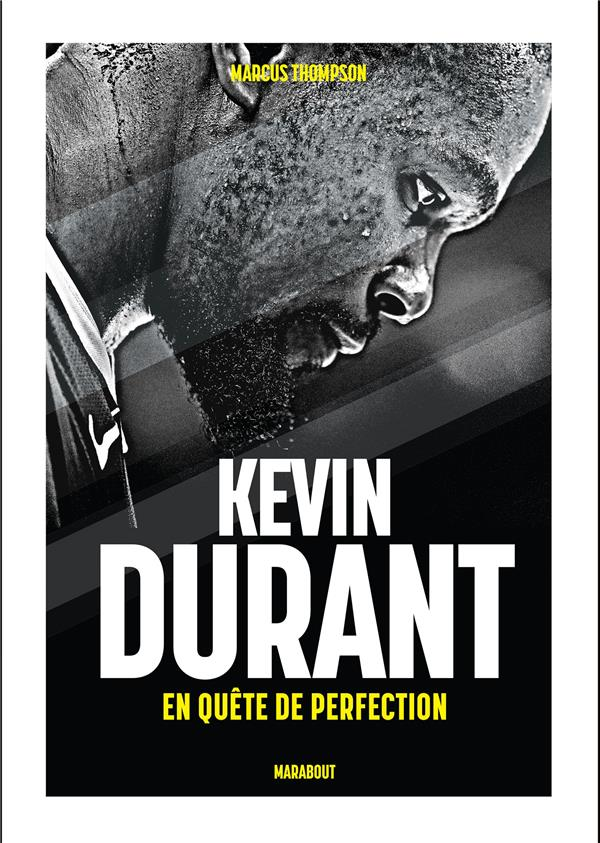 KEVIN DURANT     EN QUETE DE PERFECTION
