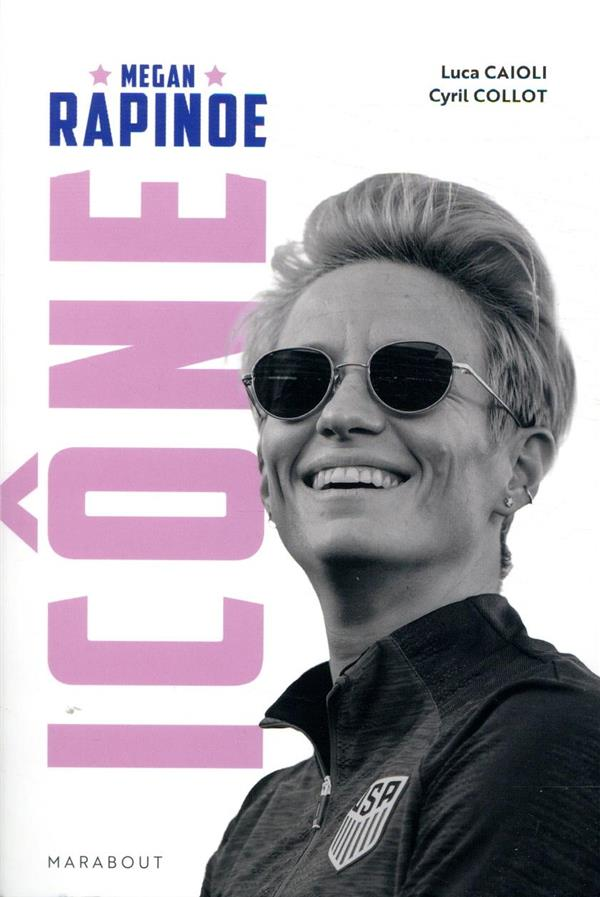 MEGAN RAPINOE  -  ICONE  COLLOT, CYRIL MARABOUT