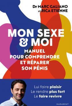 MON SEXE et MOI  -  MANUEL POUR COMPRENDRE ET REPARER SON PENIS