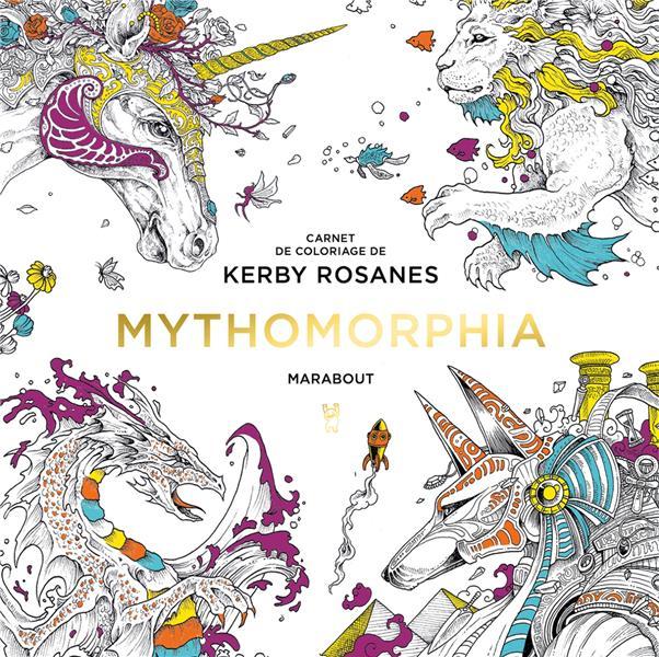 LE PETIT LIVRE DE COLORIAGE  -  MYTHOMORPHIA ROSANNES, KERBY MARABOUT