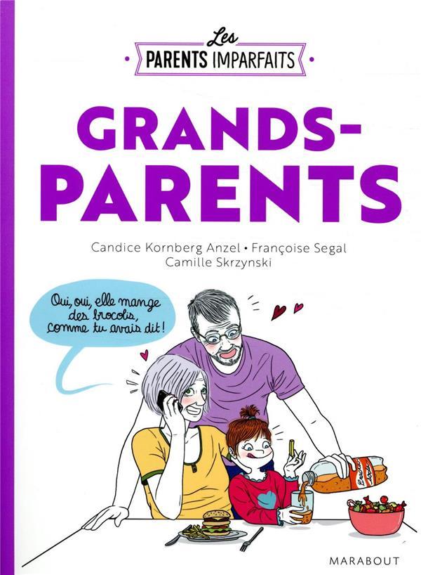 LES PARENTS IMPARFAITS  -  GRANDS-PARENTS